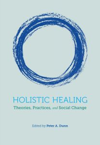 Holistic Healing: Theories, Practices and Social Change is Now Available!